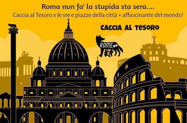 """Caccia al tesoro """"Roma nun fa' la stupida sta sera..."""" - Simpatica competizione a squadre"""