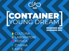 """Container Young Dream: il laboratorio """"perpetuo"""" di cultura e formazione rivolto ai giovani del territorio."""