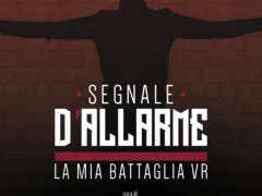 Segnale d'Allarme - La Mia Battaglia VR